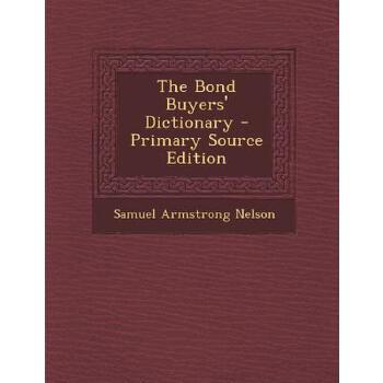 【预订】Bond Buyers' Dictionary 预订商品,需要1-3个月发货,非质量问题不接受退换货。