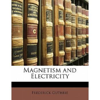 【预订】Magnetism and Electricity 预订商品,需要1-3个月发货,非质量问题不接受退换货。