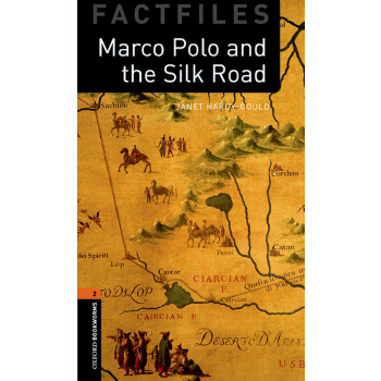 Oxford Bookworms Library Factfiles: Level 2: Marco Polo and the Silk Road 牛津书虫分级读物2级:马可·波罗与丝绸之路(英文原版)