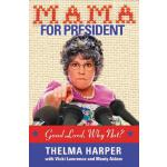 【预订】Mama for President: Good Lord, Why Not?