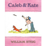 Caleb and Kate (New York Times Book Review Notable Children's Book) 凯莱布和凯特 (1977年纽约时报杰出童书奖)ISBN9780374410384