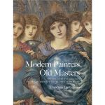 Modern Painters, Old Masters: The Art of Imitation from the
