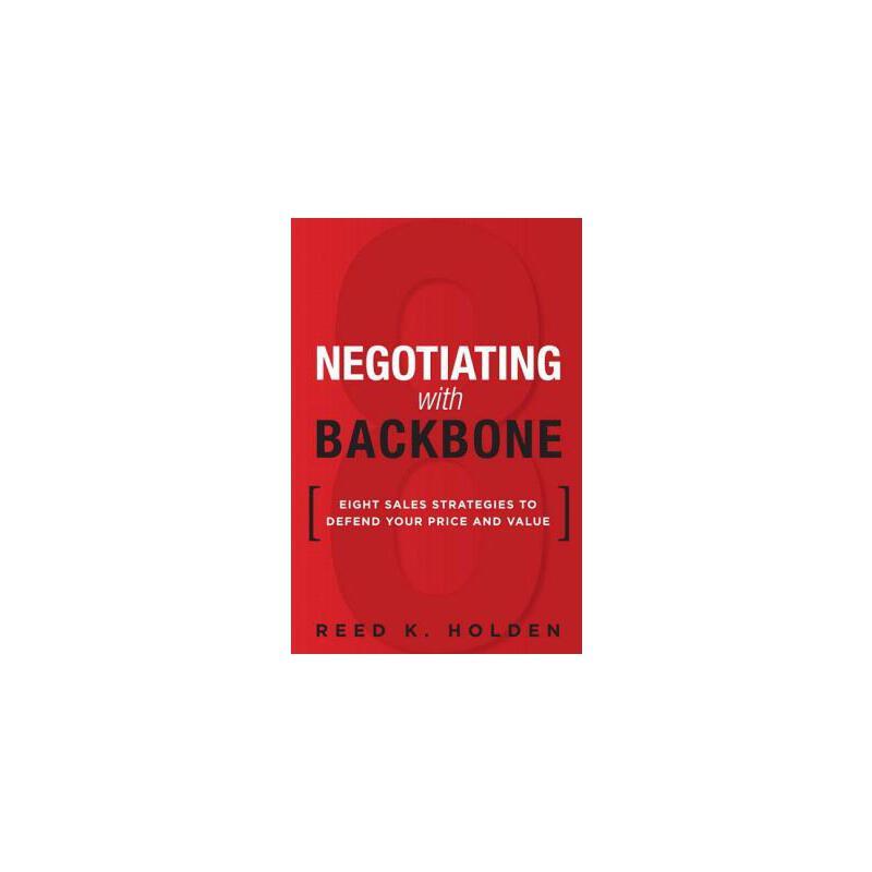 【预订】Negotiating with Backbone: Eight Sales Strategies to Defend Your Price and Value (Paperback) 预订商品,需要1-3个月发货,非质量问题不接受退换货。