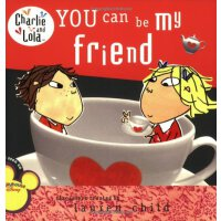 You Can Be My Friend (Charlie and Lola) 查理和劳拉:你做我的朋友吧