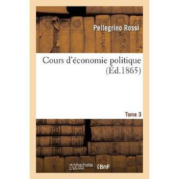 【预订】Cours d'?conomie Politique. Tome 3 预订商品,需要1-3个月发货,非质量问题不接受退换货。