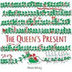 The Queen's Present,The Queen's Present