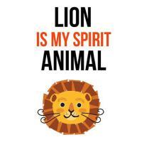 【预订】Lion Is My Spirit Animal: Cute Journal / Notebook / Note
