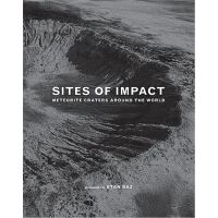 Sites of Impact: Meteorite Craters Around the Worl,Sites of