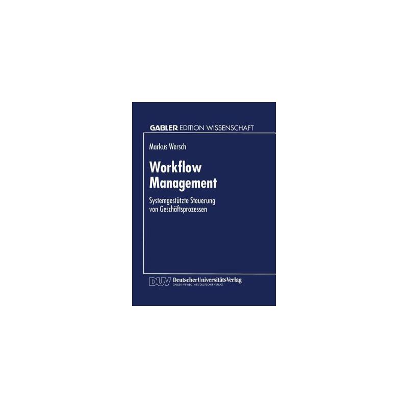【预订】Workflow Management  Systemgestützte Steuerung Von Gesch?ftsprozessen 预订商品,需要1-3个月发货,非质量问题不接受退换货。
