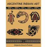 Argentine Indian Art (【按需印刷】)