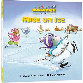 鼠小弟爱数学:冰上数学家 Mouse Math : Mice on Ice 英语原版绘本,数学启蒙绘本,美国《出版人周刊》《学校图书馆杂志》、大学数学教授高度评价,把数学概念融入有趣故事,让孩子轻松愉快学数学,为小学数学打基础,积累生活及数学相关英语词汇