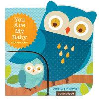 预售 You Are My Baby: Woodland,你是我的宝贝:森林 英文原版 童书子母书