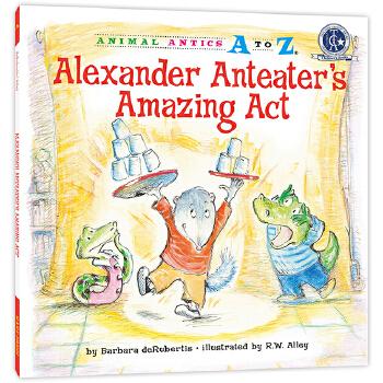 幼儿园里的26个开心果:超精彩的表演 Animal Antics A to Z : Alexander Anteater's Amazing Act英语启蒙绘本,含地道美语音频。满足孩子认字母、学单词、练表达、培养好性格好品质等多重需要,适合幼儿园至小学低中年级孩子阅读。先后获得美国《学习杂志》教师选择儿童读物奖和家庭读物等奖。