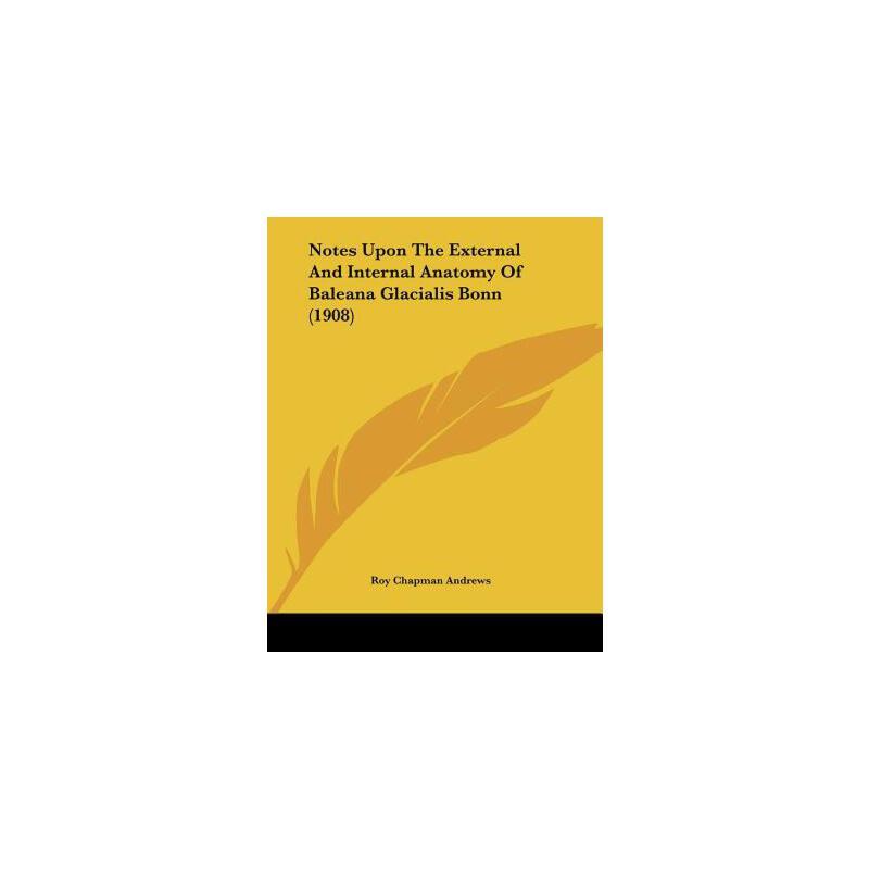 【预订】Notes Upon the External and Internal Anatomy of Baleana Glacialis Bonn (1908) 预订商品,需要1-3个月发货,非质量问题不接受退换货。