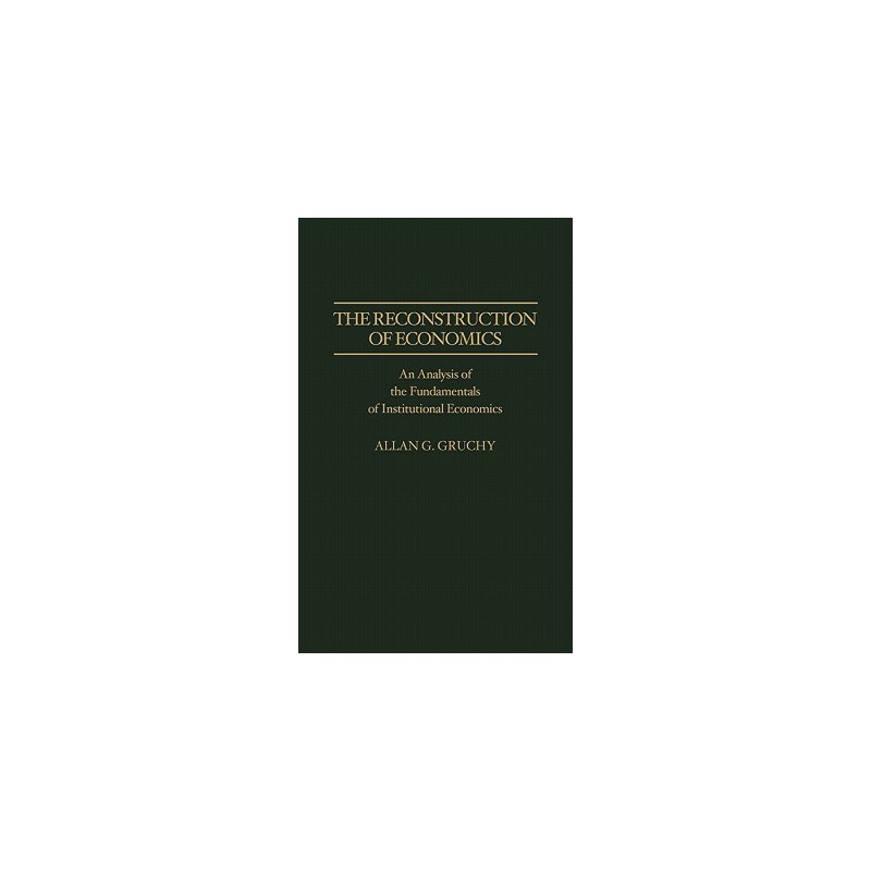 【预订】The Reconstruction of Economics: An Analysis of the Fundamentals of Institutional Economics 预订商品,需要1-3个月发货,非质量问题不接受退换货。