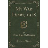 【预订】My War Diary, 1918 (Classic Reprint)