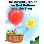 【预订】The Adventures of the Red Balloon and the Frog