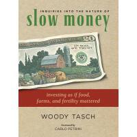 【预订】Inquiries Into the Nature of Slow Money: Investing as I