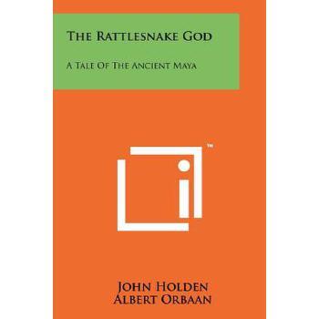 【预订】The Rattlesnake God: A Tale of the Ancient Maya 预订商品,需要1-3个月发货,非质量问题不接受退换货。