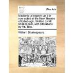 【预订】Macbeth: A Tragedy; As It Is Now Acted at the New Theat