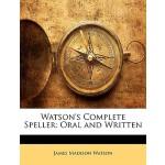 【预订】Watson's Complete Speller: Oral and Written