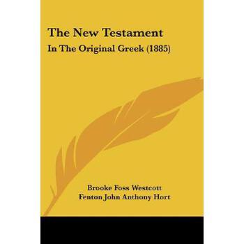 【预订】The New Testament: In the Original Greek (1885) 预订商品,需要1-3个月发货,非质量问题不接受退换货。