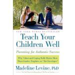 【预订】Teach Your Children Well Parenting for Authentic Succes
