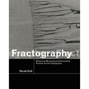 【预订】Fractography: Observing, Measuring and Interpreting Fracture Surface Topography 预订商品,需要1-3个月发货,非质量问题不接受退换货。