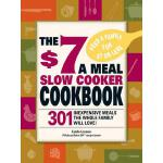 【预订】The $7 a Meal Slow Cooker Cookbook 301 Delicious, Nutri