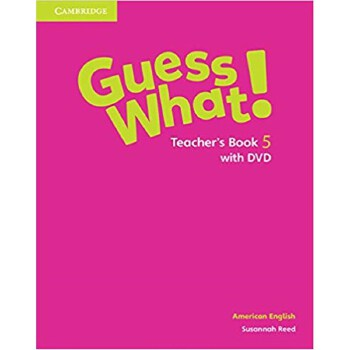 Guess What! American English Level 5 Teacher's Book with DVD 9781107557147