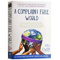 现货正版 不抱怨的世界 英文原版 A Complaint Free World 励志书 英文版 威尔鲍温 进口英语书籍