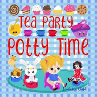 【�A�】Tea Party Potty Time: Potty Training Books for Toddlers
