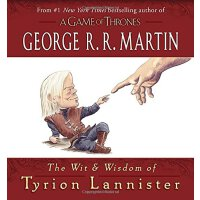 The Wit & Wisdom of Tyrion Lannister George R. R. Martin 兰尼
