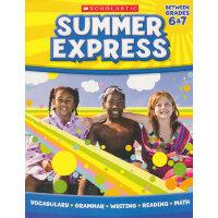 Summer Express 6�C7 学乐暑期特快:6-7年级 ISBN9780545305891
