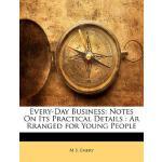 【预订】Every-Day Business: Notes on Its Practical Details: AR