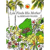 英文原版 Lyle Finds His Mother 鳄鱼莱尔找妈妈 Bernard Waber