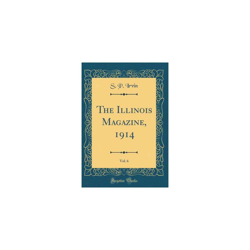 【预订】The Illinois Magazine, 1914, Vol. 6 (Classic Reprint) 预订商品,需要1-3个月发货,非质量问题不接受退换货。