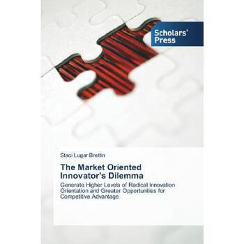 【预订】The Market Oriented Innovator's Dilemma 预订商品,需要1-3个月发货,非质量问题不接受退换货。