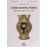Antiche ceramiche a Rubiera. Reperti dal XIV al XIX secolo