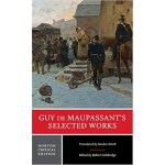 Norton Critical Editions: Guy de Maupassant's Selected Work