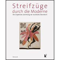 Streifzüge durch die Moderne: Die graphische Sammlung der Ku