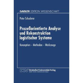 【预订】Prozessorientierte Analyse Und Rekonstruktion Logistischer Systeme  Konzeption -- Methoden -- Werkzeuge 预订商品,需要1-3个月发货,非质量问题不接受退换货。