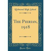 【预订】The Pierian, 1918 (Classic Reprint)