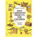 Easy Carpentry Projects for Children (【按需印刷】)