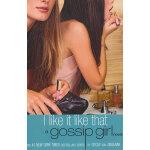 Gossip Girl #5: I Like It Like That  9780316735186