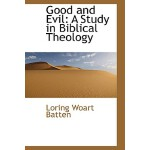 【预订】Good and Evil: A Study in Biblical Theology