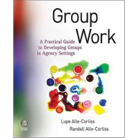 Group Work: A Practical Guide to Developing Groups,Group Wo