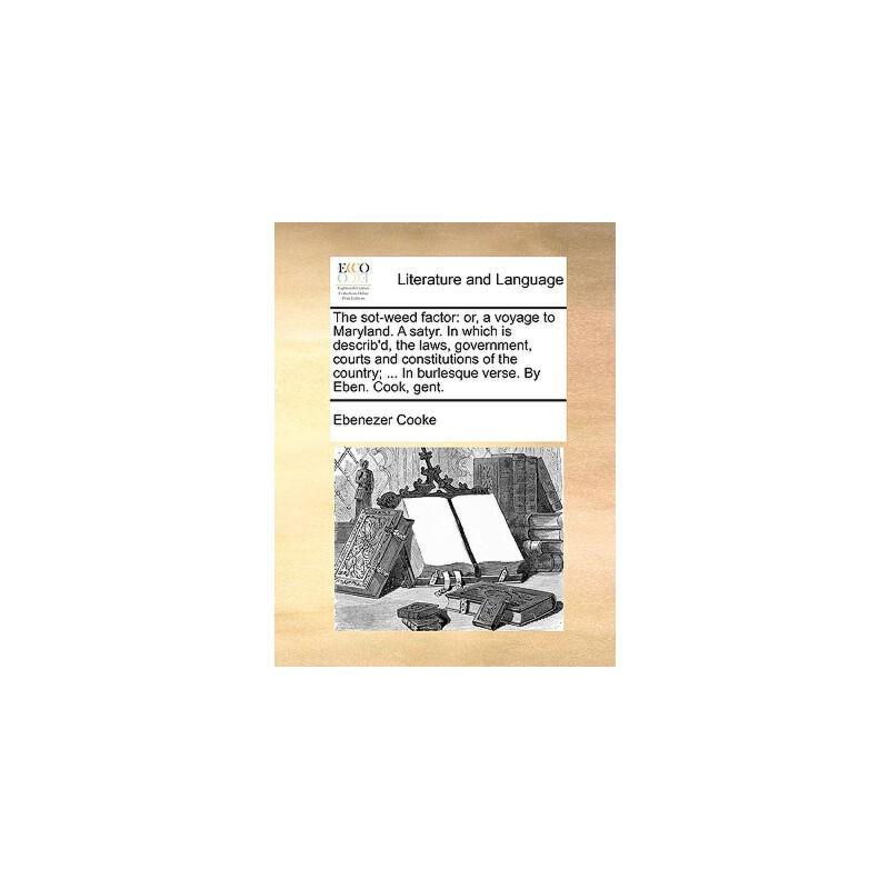 【预订】The Sot-Weed Factor: Or, a Voyage to Maryland. a Satyr. in Which Is Describ'd, the Laws, Government, Courts and Constitutions of the Countr 预订商品,需要1-3个月发货,非质量问题不接受退换货。