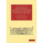 【预订】Dictionary of Classical Antiquities, Mythology, Religio