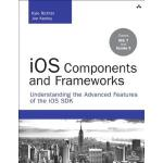 【预订】iOS Components and Frameworks: Understanding the Advanc